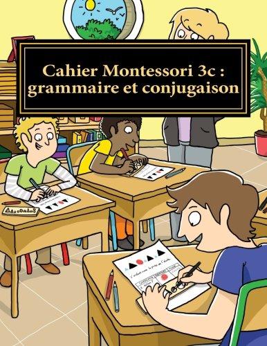 Cahier Montessori 3c : grammaire et conjugaison: Conforme aux programmes CP, CE1 et CE2. par Murielle Lefebvre
