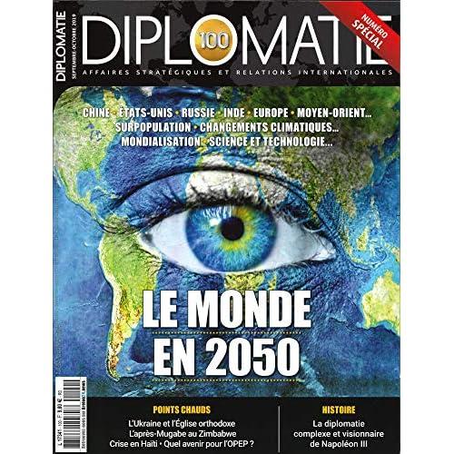 Diplomatie N 100 le Monde en 2050 - Septembre/Octobre 2019