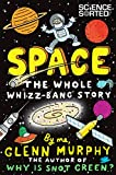 Space: The Whole Whizz-Bang...