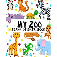 My Zoo Blank Sticker Book: Blank Sticker Book For Kids, Sticker Book Collecting Album