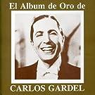 El Album De Oro De Carlos Gardel by Carlos Gardel (2008-01-01)