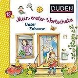 Duden 18+: Mein erster Wortschatz: Unser Zuhause (DUDEN Pappbilderbücher 18+ Monate)