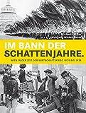 Im Bann der Schattenjahre: Wien in der Zeit der Wirtschaftskrise 1929 bis 1934