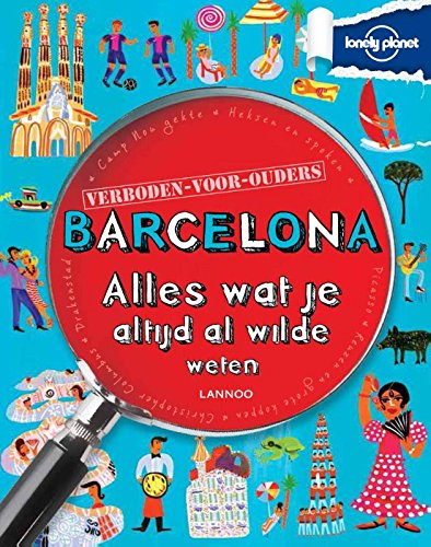 barcelona-alles-wat-je-altijd-al-wilde-weten-lonely-planet-verboden-voor-ouders