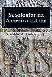 Sexologias na America Latina: Algumas atuacoes