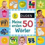 Duden 18+: Kennst du das? Meine ersten 50 Wörter: ab 18 Monaten (DUDEN Pappbilderbücher Kennst Du das?)
