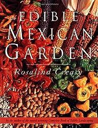 The Edible Mexican Garden (Edible Garden) by Rosalind Creasy (2000-03-02)