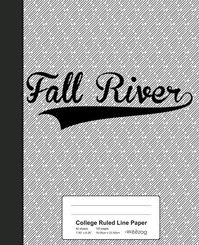 College Ruled Line Paper: FALL RIVER Notebook (Weezag College Ruled Line Paper Notebook, Band 2826) -
