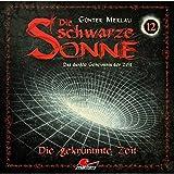 Die gekrümmte Zeit (Die schwarze Sonne 12) - Günter Merlau