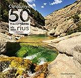 Catalunya 50 Excursions Als Seus Rius (Khroma)