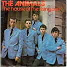 The Animals - The House Of The Rising Sun / Don't Let Me Be Misunderstood, I'm Crying [7