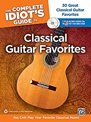 The Complete Idiot's Guide to Classical Guitar Favorites