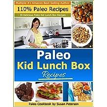 Paleo Kid Lunch Box Recipes - 30 Delicious Paleo Lunch Box Recipes (Paleo Lunch Box Recipes, Paleo Recipes Book 1) (English Edition)