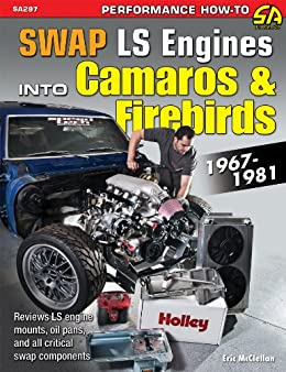 How to Swap GM LS-Engines into Camaros & Firebirds 1967-1981 (Sa Design) by [McClellan, Eric]