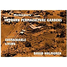 Sustainable Living at Melliodora Hepburn Permaculture Gardens: A Case Study in Cool Climate Permaculture 1985-1995