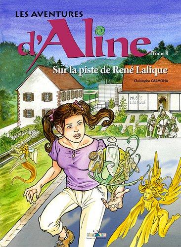 Les aventures d'Aline, Tome 8 : Sur la piste de Rene Lalique