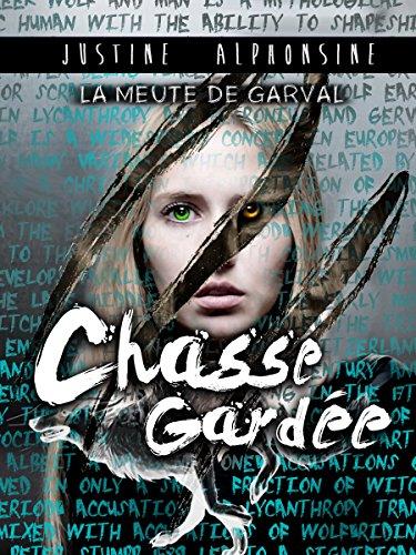 Chasse gardée (La Meute de Garval t. 4) par Justine Alphonsine
