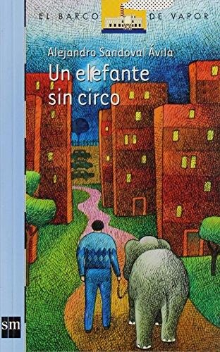 Un elefante sin circo/An Elephant without a Circus (El barco de vapor: serie azul/The Steamboat: Blue Series)