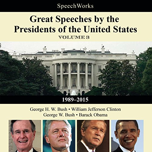 Great Speeches by the Presidents of the United States, Vol. 3  Audiolibri
