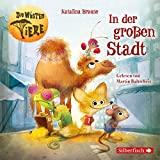 In der großen Stadt: 2 CDs (Die wüsten Tiere, Band 1) - Katalina Brause