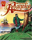 The Mystery of the Roanoke Colony (Graphic History) by Xavier W. Niz (2006-09-01)