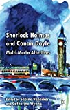 The Sherlock Holmes and Conan Doyle: Multi-Media Afterlives