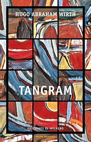 Tangram (Colección Teatro Emergente) por Hugo Abraham Wirth
