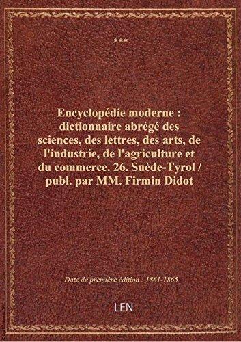 Encyclopédie moderne : dictionnaire abrégé des sciences, des lettres, des arts, de l'industrie, de l par XXX