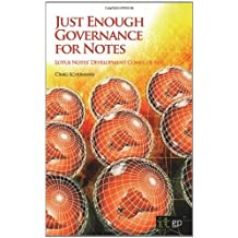 Just Enough Governance for Notes: Lotus Notes' Development Comes of Age by Craig Schumann (2008-11-27)