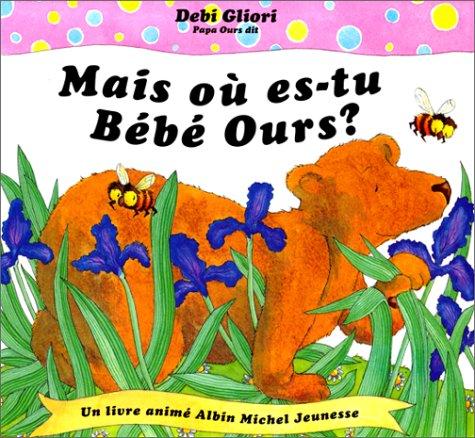 Mais où es-tu bébé ours ? par Debi Gliori