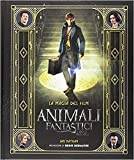 Scarica Libro Animali fantastici e dove trovarli La magia del film Ediz illustrata (PDF,EPUB,MOBI) Online Italiano Gratis