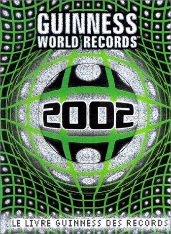 Le Livre Guinness des records, édition 2002 par Collectif