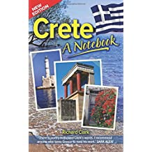 Crete - A Notebook (New Edition): Written by Richard Clark, 2014 Edition, (2nd Edition) Publisher: CreateSpace Independent Publishing [Paperback]