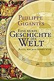 Eine kurze Geschichte der Welt - Philippe Gigantès