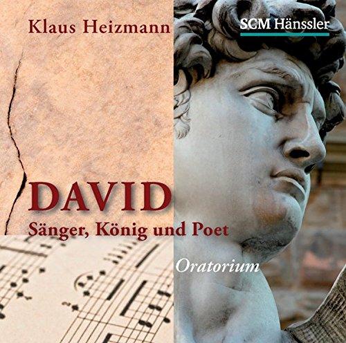 David: König, Sänger und Poet. Oratorium: Sänger, König und Poet