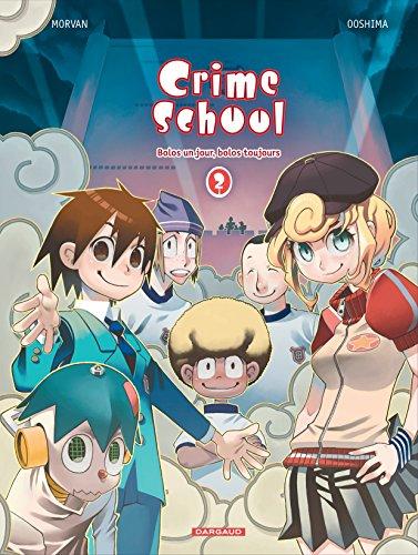 Crime School - tome 2 - Bolos un jour, bolos toujours