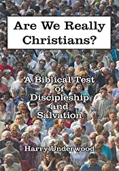 Are We Really Christians?:A Biblical Test of Discipleship and Salvation
