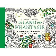 Im Land der Phantasie: 20 Postkarten zum Ausmalen und Entspannen