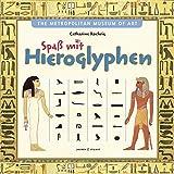 Spaß mit Hieroglyphen - Catharine Roehrig