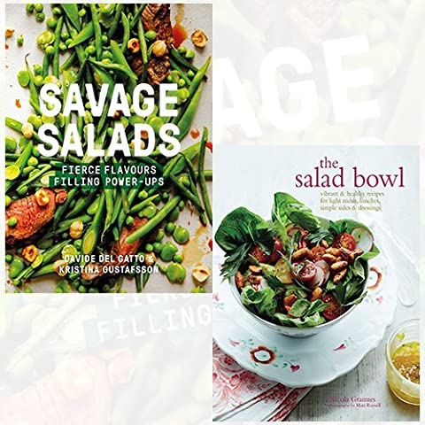 Savage Salads and The Salad Bowl 2 Books Bundle Collection - Fierce flavours, Filling power-ups, Vibrant & healthy recipes for light meals, lunches, simple sides & dressings