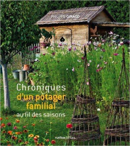 Chroniques d'un potager familial de Philippe Giraud ( 17 septembre 2010 ) par  (Broché)
