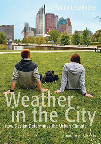Weather in the City - How Design Determines the Urban Climate