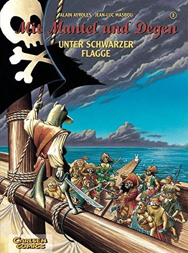 Mit Mantel und Degen, Bd.2, Unter schwarzer Flagge (Schwarzen Mantel-und-degen-piraten)