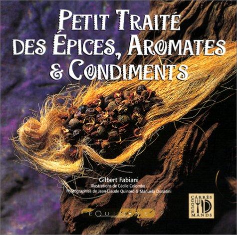 Petit traité des épices, aromates et condiments par Gilbert Fabiani