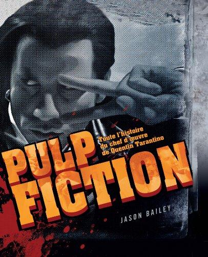 Pulp Fiction : Toute l'histoire du chef d'oeuvre de Quentin Tarantino par Jason Bailey