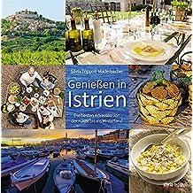 Genießen in Istrien: Die besten Adressen von der Küste bis ins Hinterland