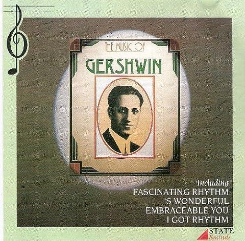 The Music of Gershwin: Fascinating Rhythm, 's Wonderful, Embraceable You, I Got Rhythm [UK Import]
