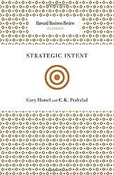 Strategic Intent (Harvard Business Review Classics) by Gary Hamel (2010-06-21)