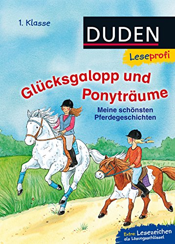 Leseprofi - Glücksgalopp und Ponyträume, 1. Klasse: Meine schönsten Pferdegeschichten