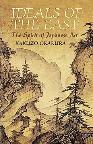 Ideals of the East: The Spirit of Japanese Art (Dover Books on Art, Art History) by Kakuzo Okakura (2005-03-11)